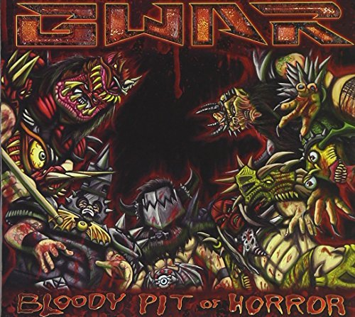 Bloody Pit of Horror by Gwar (2010-11-09)