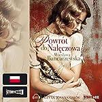 Powrot do Naleczowa (Powrot do Naleczowa Tom 1) | Wieslawa Bancarzewska