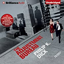 The Adjustment Bureau (       UNABRIDGED) by Philip K. Dick Narrated by Phil Gigante