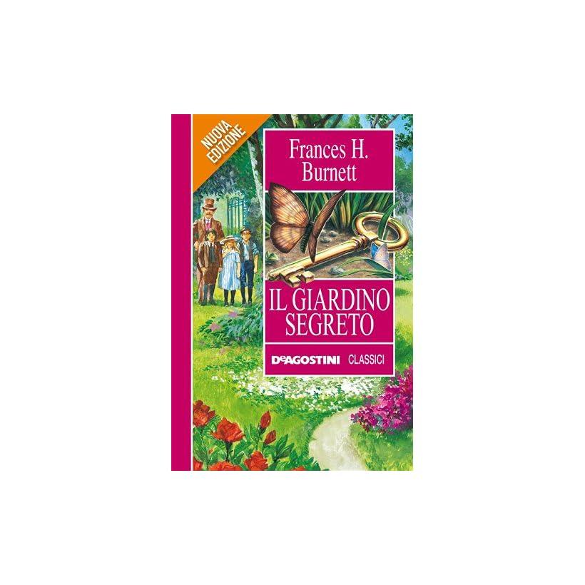 Il giardino segreto (Italian Edition)