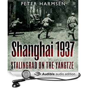 Shanghai 1937: Stalingrad on the Yangtze (Unabridged)
