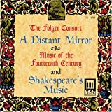 A Distant Mirror-Music Of The 14th Century/Shakespeare's Music ~ Folger Consort