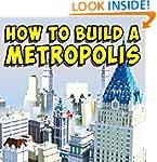 Minecraft Metropolis Guide: Build A C...