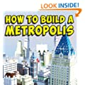 Minecraft Metropolis Guide: Build A City, Town or Village: (Unofficial Step-By-Step Handbook)
