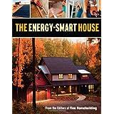 Energy-Smart House, The ~ Editors of Fine...