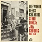 The World Needs Changing: Street Funk...