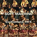 Soft Machine - Switzerland 1974 (2 Discos) [Audio CD]<br>$864.00