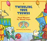 Twiddling Your Thumbs: Hand Rhymes by Wendy Cope (Children's Paperback Picture Book) (0571165370) by Cope, Wendy