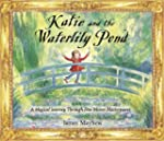 Katie and the Waterlily Pond: A Journ...