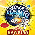 George's Cosmic Treasure Hunt (       UNABRIDGED) by Lucy Hawking Narrated by Hugh Dancy