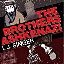 The Brothers Ashkenazi (       UNABRIDGED) by I. J. Singer Narrated by Stefan Rudnicki