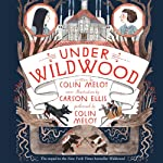 Under Wildwood (       UNABRIDGED) by Colin Meloy Narrated by Colin Meloy