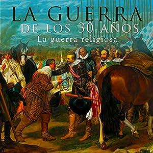 La guerra de los 30 años [The Thirty Years' War] Audiobook
