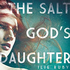 The Salt God's Daughter Audiobook