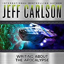 Writing About the Apocalypse (       UNABRIDGED) by Jeff Carlson Narrated by Chris Snelgrove