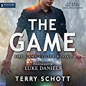 The Game: The Game Is Life, Book 1 | Terry Schott
