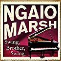 Swing, Brother, Swing Audiobook by Ngaio Marsh Narrated by James Saxon
