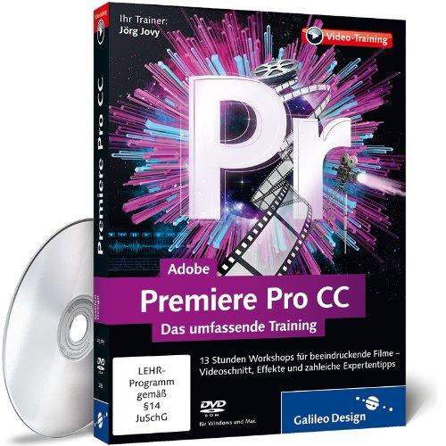 Adobe Premiere Pro CC - Das umfassende Training - auch für CS6 geeignet