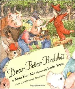 Dear Peter Rabbit: Alma Flor Ada, Leslie Tryon