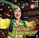 RIO DE BRAVO!! 雪組大劇場公演ライブCD