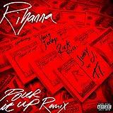 Pour It Up (Remix) [feat. Juicy J] [Explicit]