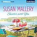 Sweeter with You: Fool's Gold, Book 12.1 (       UNABRIDGED) by Susan Mallery Narrated by Tanya Eby