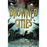 The Drowned Cities ~ Paolo Bacigalupi