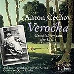 Verocka: Geschichten von der Liebe | Anton Cechov