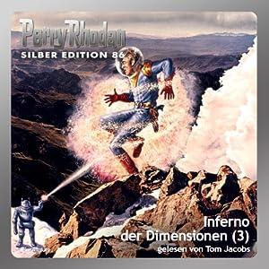Inferno der Dimensionen - Teil 3 (Perry Rhodan Silber Edition 86) Hörbuch