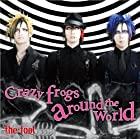Crazy frogs around the world(初回限定盤)(通常1~3週間以内に発送)