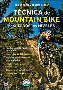 Tecnica de Mountain Bike para todos los niveles/ Mountain Bike
