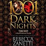 Tricked: A Dark Protectors Novella - 1001 Dark Nights | Rebecca Zanetti