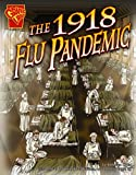 The 1918 Flu Pandemic (Graphic Library)