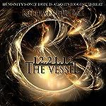 12.21.12: The Vessel: The Altunai Annals, Book 1 | Killian McRae