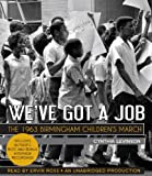 img - for We've Got a Job: The 1963 Birmingham Children's March book / textbook / text book