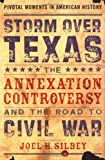 img - for Storm over Texas: The Annexation Controversy and the Road to Civil War (Pivotal Moments in American History) book / textbook / text book