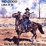 No Good Like It Is | McKendree R. Long III