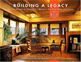 img - for Building a Legacy: The Restoration of Frank Lloyd Wright's Oak Park Home and Studio book / textbook / text book