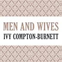 Men and Wives Audiobook by Ivy Compton-Burnett Narrated by Jean Barrett