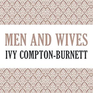 Men and Wives | [Ivy Compton-Burnett]