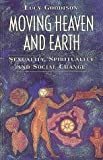 img - for Moving Heaven and Earth: Sexuality, Spirituality and Social Change by Lucy Goodison (1992-01-01) book / textbook / text book