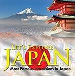 Let's Explore Japan (Most Famous Attr...
