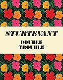 Sturtevant: Double Trouble