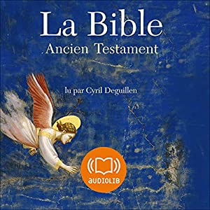 La Bible - Ancien Testament - Volume I, Le Pentateuque | Livre audio