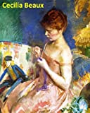 92 Color Paintings of Cecilia Beaux - American Society Portraitist (May 1, 1855 - September 7, 1942)