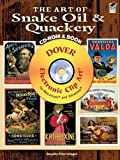 The Art of Snake Oil & Quackery CD-ROM and Book (Dover Electronic Clip Art)