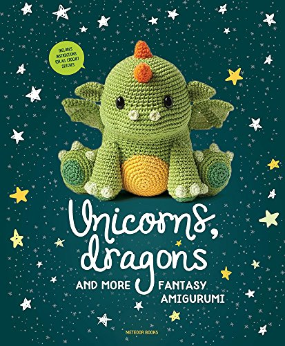 Unicorns, Dragons and More Fantasy Amigurumi Bring 14 Magical Characters to Life! [Amigurumipatterns.net] (Tapa Blanda)