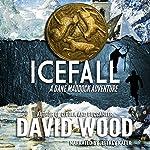 Icefall: A Dane Maddock Adventure, Book 4 | David Wood