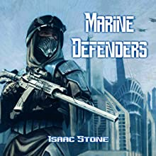 Marine Defenders Audiobook by Isaac Stone Narrated by Scott Glennon