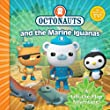 The Octonauts and the Marine Iguanas: A Lift-the-flap Adventure